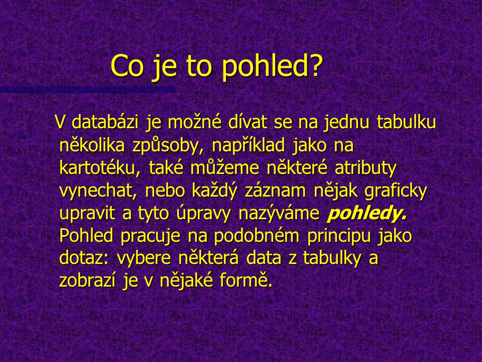 Co je to pohled.