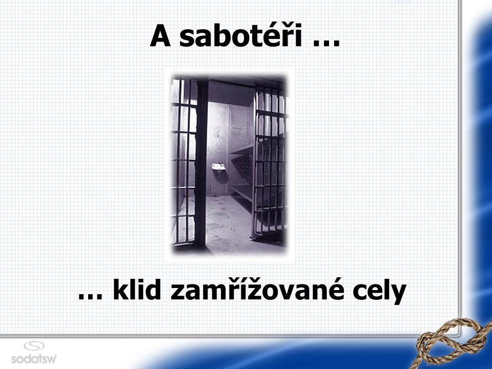 A sabotéři … … klid zamřížované cely