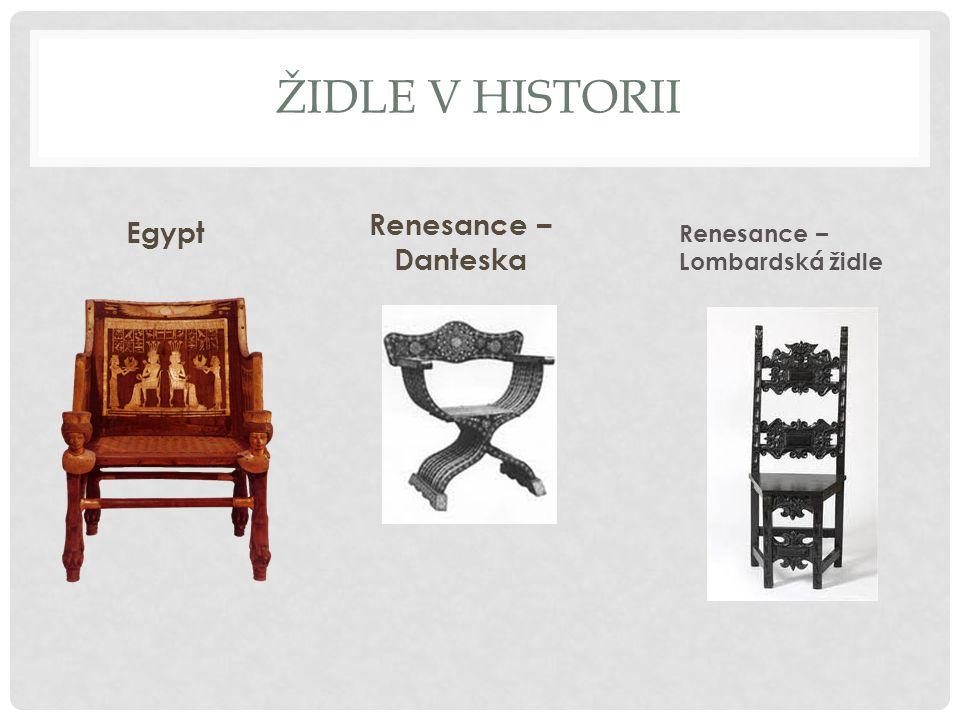 ŽIDLE V HISTORII Egypt Renesance – Danteska Renesance – Lombardská židle