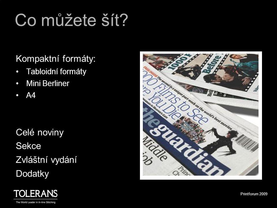Printforum 2009 Co můžete šít? Kompaktní formáty: Tabloidní formáty Mini Berliner A4 Celé noviny Sekce Zvláštní vydání Dodatky
