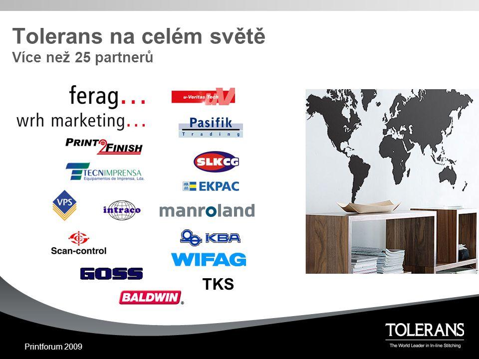 Printforum 2009 TKS Tolerans na celém světě Více než 25 partnerů