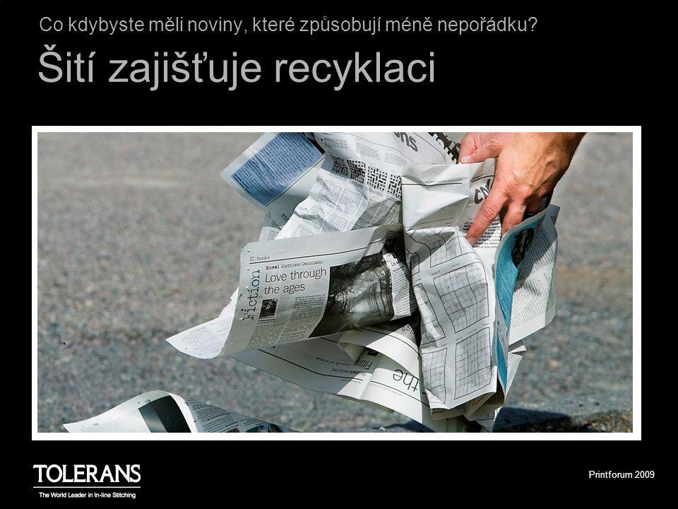 Printforum 2009 Co kdybyste měli noviny, které způsobují méně nepořádku Šití zajišťuje recyklaci