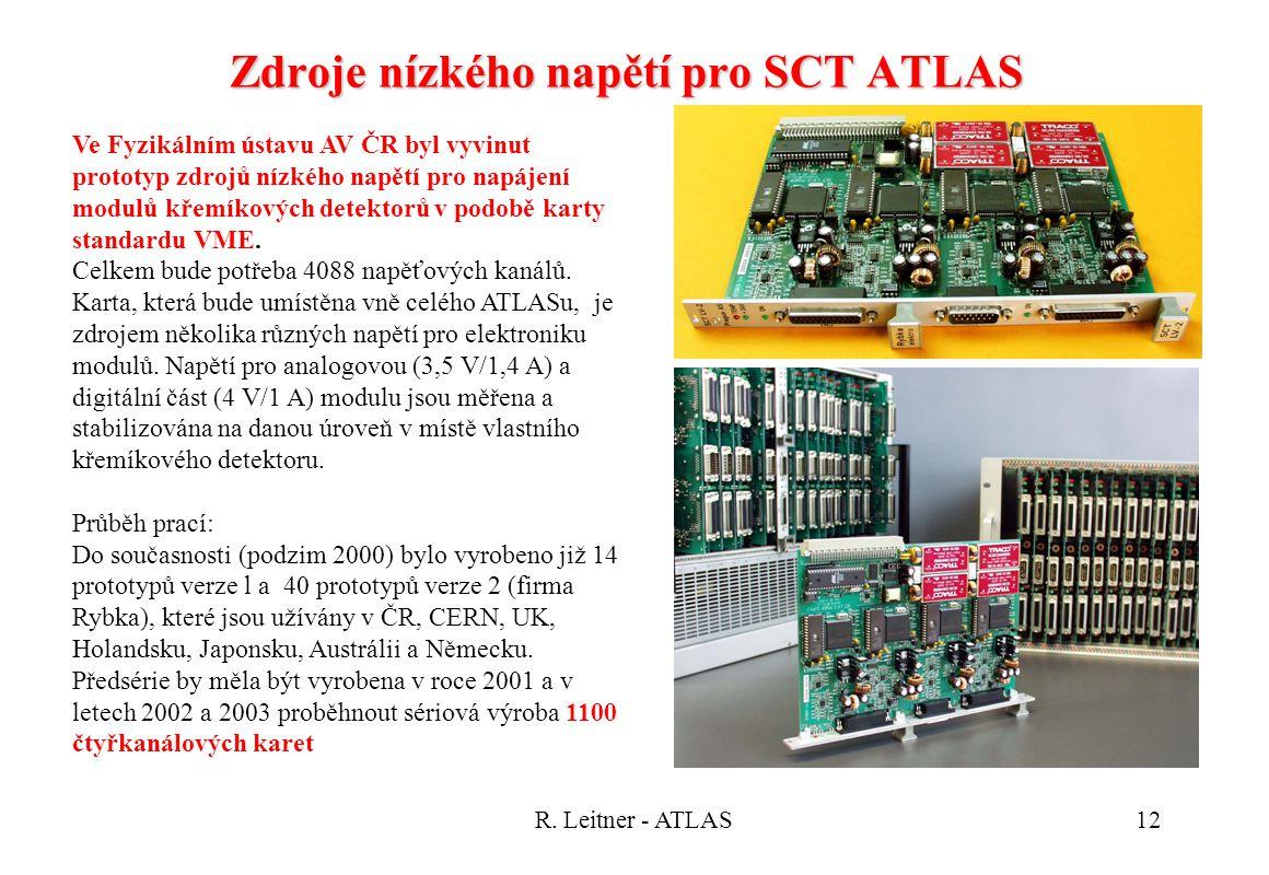 R. Leitner - ATLAS12 Ve Fyzikálním ústavu AV ČR byl vyvinut prototyp zdrojů nízkého napětí pro napájení modulů křemíkových detektorů v podobě karty st