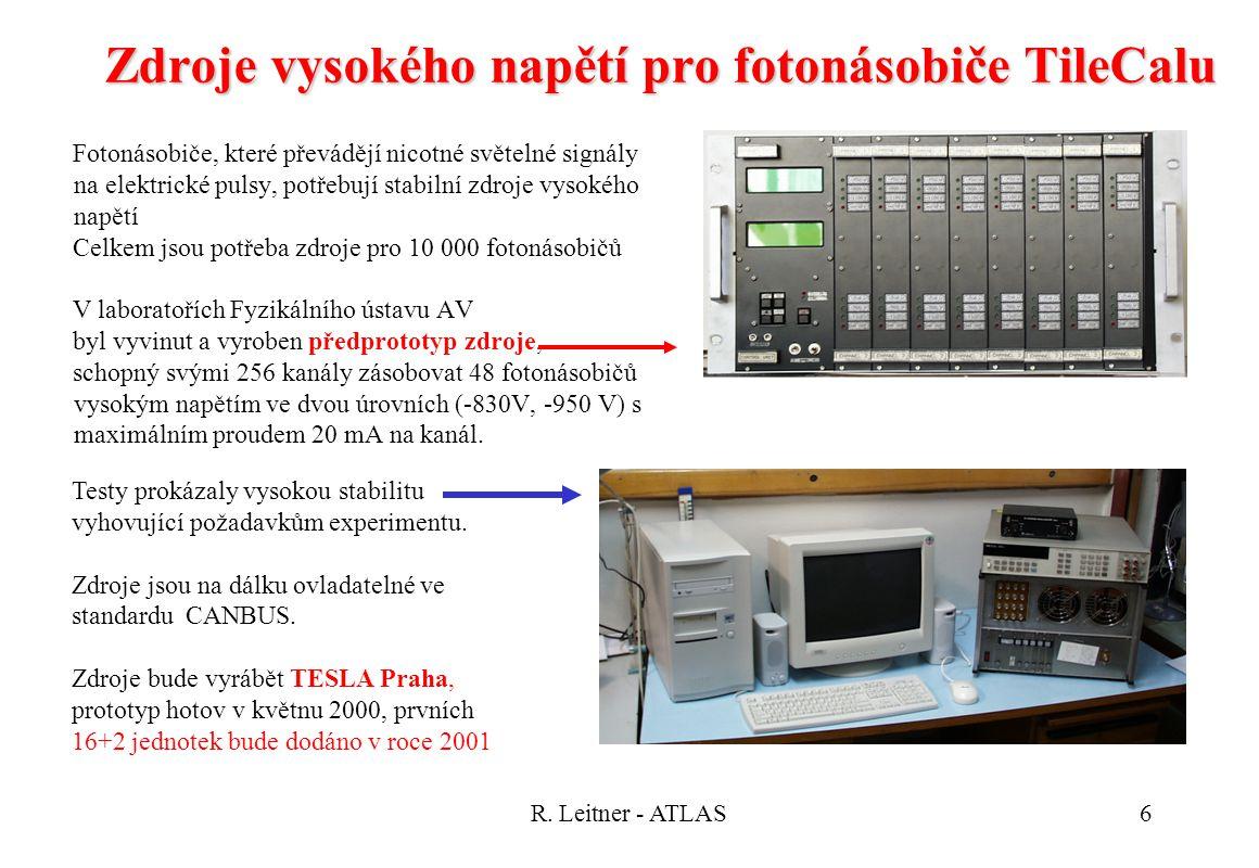 R. Leitner - ATLAS6 Zdroje vysokého napětí pro fotonásobiče TileCalu Fotonásobiče, které převádějí nicotné světelné signály na elektrické pulsy, potře