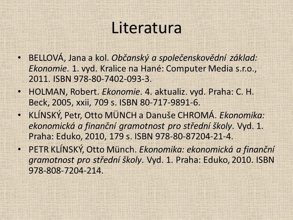 Literatura BELLOVÁ, Jana a kol. Občanský a společenskovědní základ: Ekonomie.