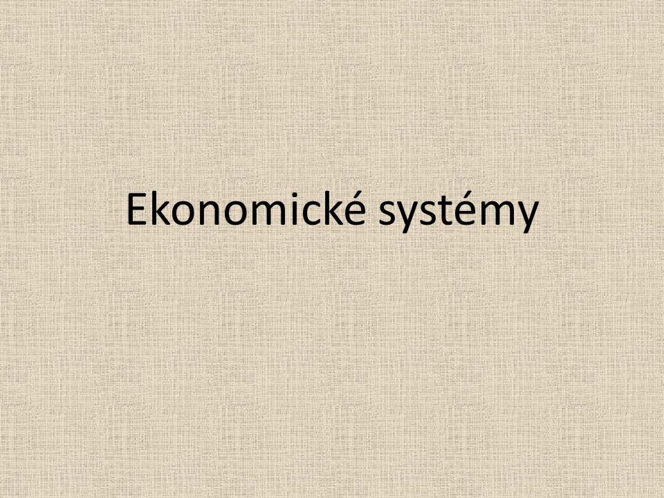 Zvykový (tradiční) Příkazový (centrálně plánovaný) Tržní Smíšený Ekonomické systémy představují organizaci hospodářství daného státu.
