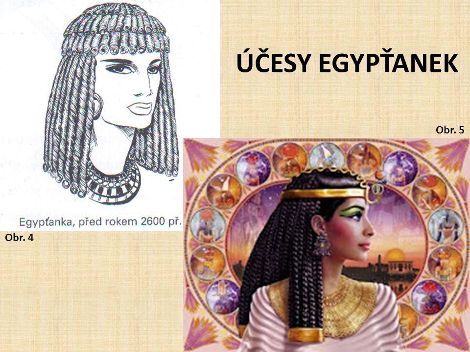 ÚČESY EGYPŤANEK Obr. 4 Obr. 5