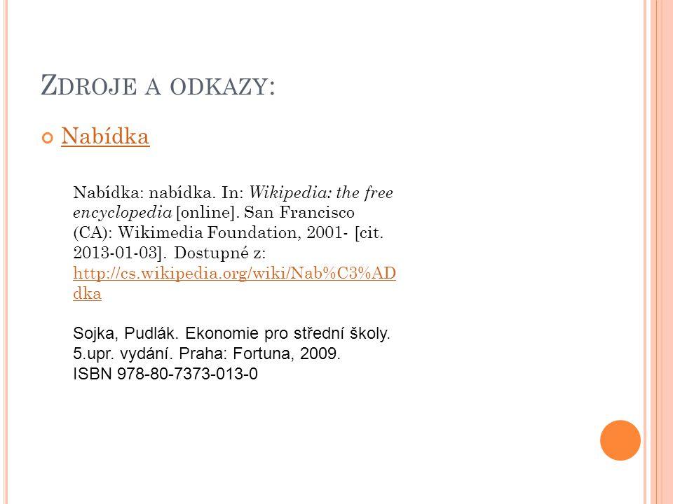 Z DROJE A ODKAZY : Nabídka Nabídka: nabídka. In: Wikipedia: the free encyclopedia [online].