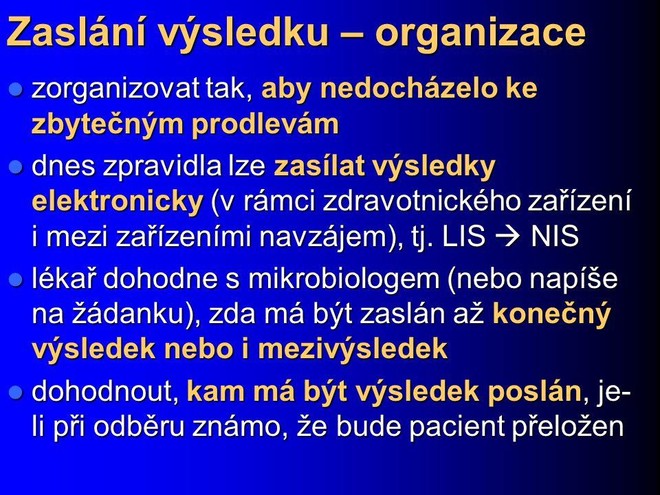 Zaslání výsledku – organizace zorganizovat tak, aby nedocházelo ke zbytečným prodlevám zorganizovat tak, aby nedocházelo ke zbytečným prodlevám dnes z