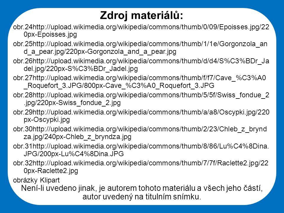 Střední škola Oselce Zdroj materiálů: obr.24http://upload.wikimedia.org/wikipedia/commons/thumb/0/09/Epoisses.jpg/22 0px-Epoisses.jpg obr.25http://upl