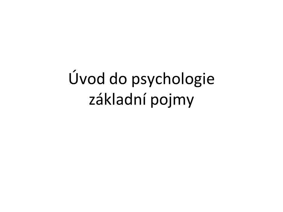 o Věda, která studuje lidské chování, mentální procesy a tělesné dění, včetně jejich vzájemných vztahů a interakcí o Věda o psychice, tedy o prožívání, chování a psychické regulaci chování o Vydělila se z filosofie ve druhé polovině 19.