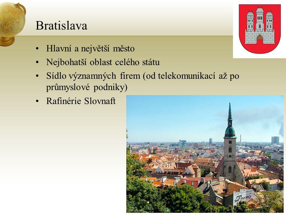 Bratislava Hlavní a největší město Nejbohatší oblast celého státu Sídlo významných firem (od telekomunikací až po průmyslové podniky) Rafinérie Slovna
