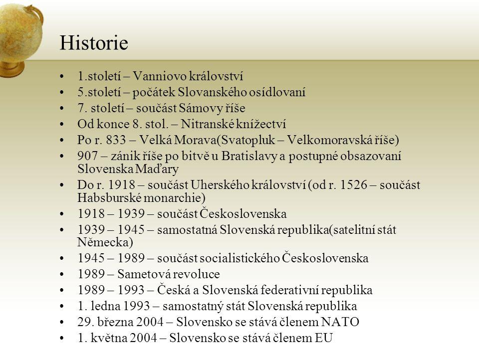 Historie 1.století – Vanniovo království 5.století – počátek Slovanského osídlovaní 7. století – součást Sámovy říše Od konce 8. stol. – Nitranské kní