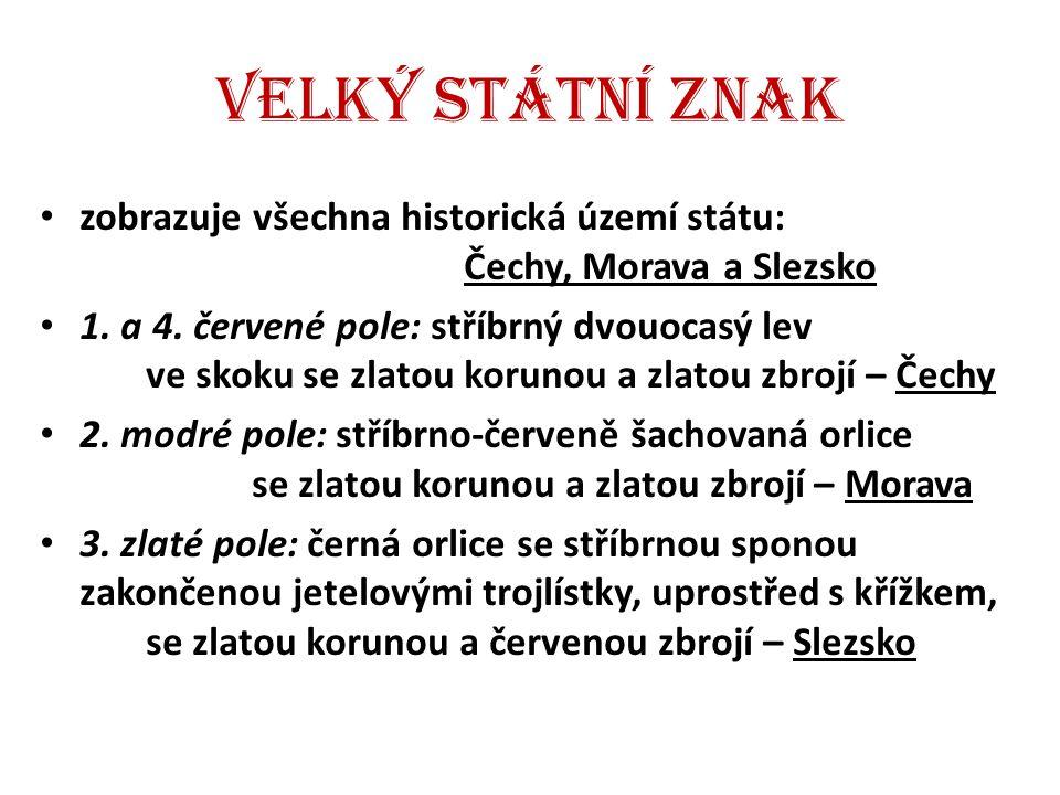 Velký státní znak zobrazuje všechna historická území státu: Čechy, Morava a Slezsko 1. a 4. červené pole: stříbrný dvouocasý lev ve skoku se zlatou ko