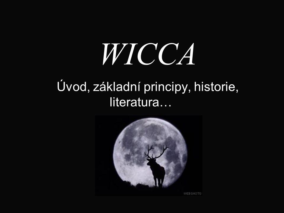 WICCA Úvod, základní principy, historie, literatura…