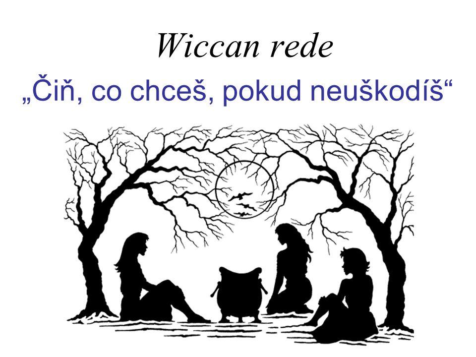 """Wiccan rede """"Čiň, co chceš, pokud neuškodíš"""