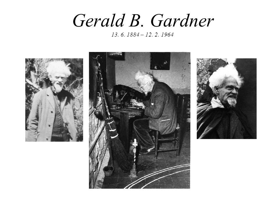 Gerald B. Gardner 13. 6. 1884 – 12. 2. 1964