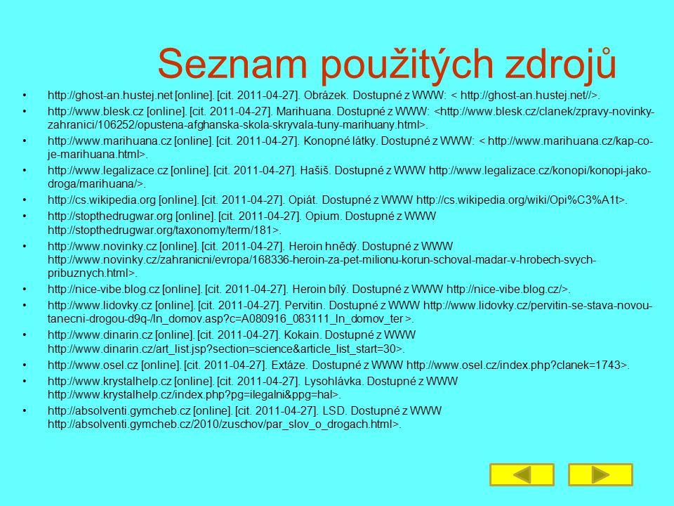 Seznam použitých zdrojů http://ghost-an.hustej.net [online]. [cit. 2011-04-27]. Obrázek. Dostupné z WWW:. http://www.blesk.cz [online]. [cit. 2011-04-
