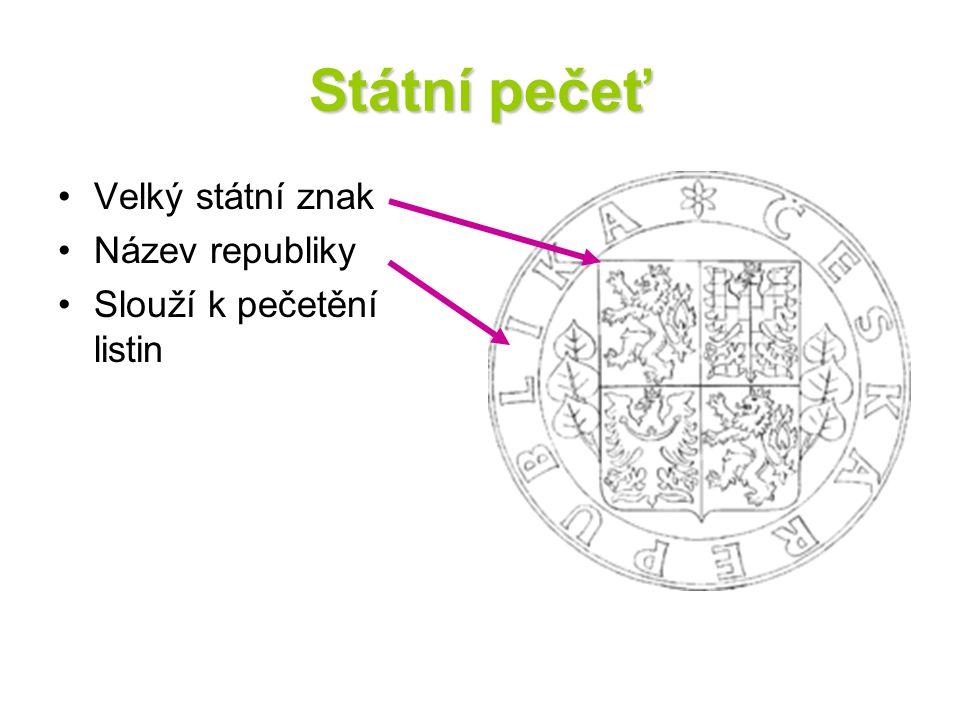 Státní pečeť Velký státní znak Název republiky Slouží k pečetění listin
