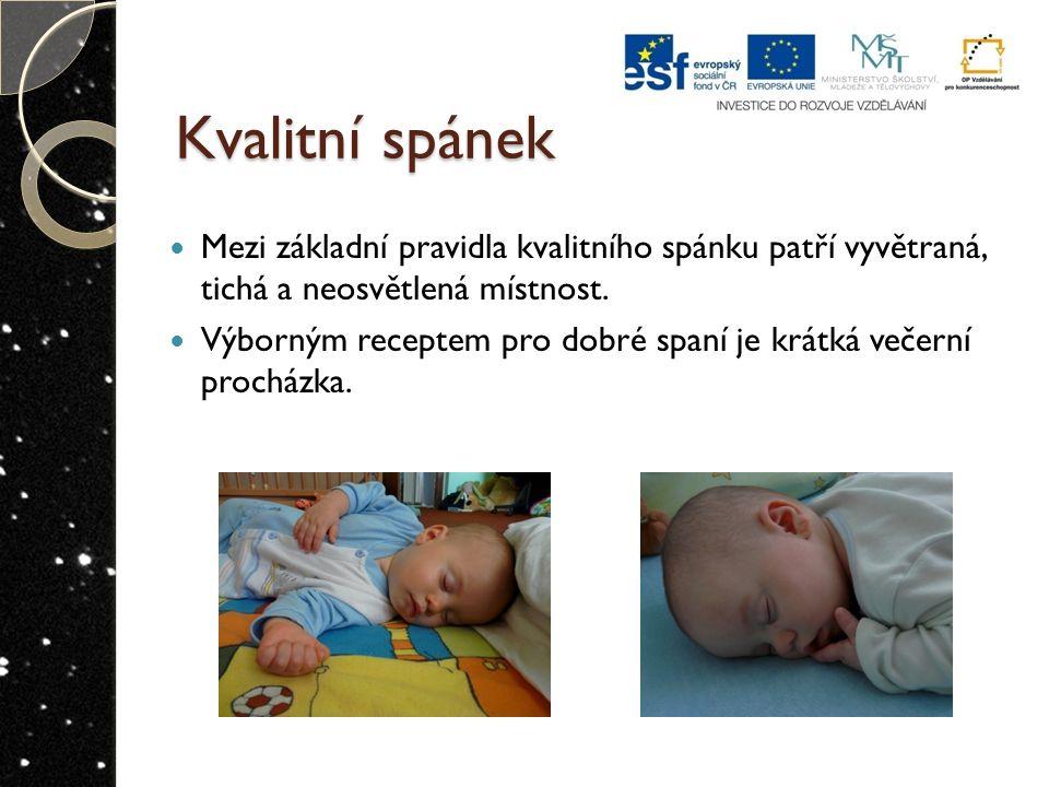 Kvalitní spánek Mezi základní pravidla kvalitního spánku patří vyvětraná, tichá a neosvětlená místnost.
