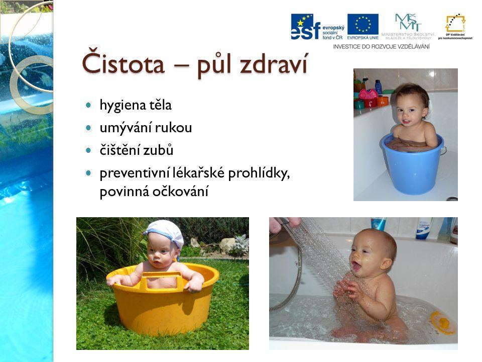 Čistota – půl zdraví hygiena těla umývání rukou čištění zubů preventivní lékařské prohlídky, povinná očkování