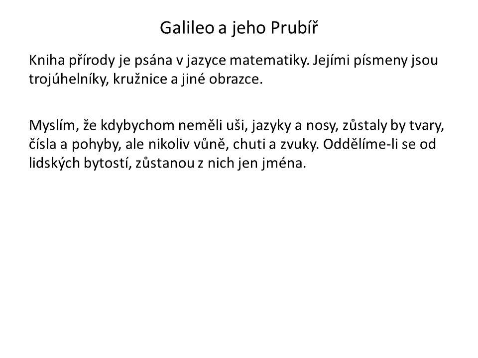 Galileo a jeho Prubíř Kniha přírody je psána v jazyce matematiky.