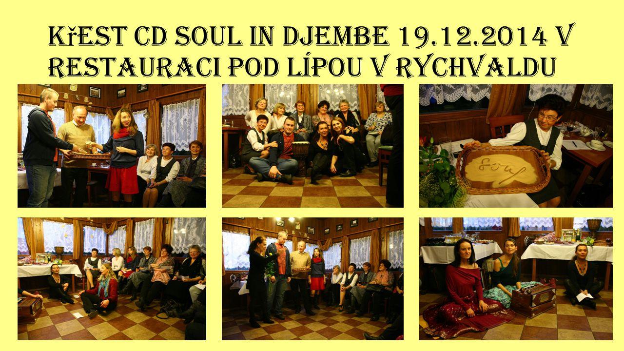 K ř est CD SOUL IN DJEMBE 19.12.2014 v restauraci Pod lípou v Rychvaldu
