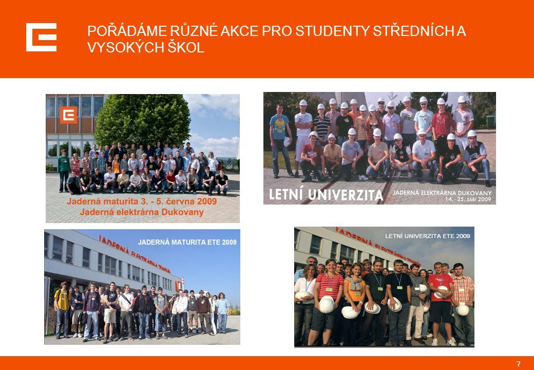 88 SNAŽÍME SE DOHODNOUT SE ŠKOLAMI ZAMĚŘENÍ A OBSAH STUDIJNÍCH PROGRAMŮ NA ŠKOLÁCH Otevření studijního oboru Energetika na SPŠ Třebíč v roce 2009 přilákalo šestinásobný převis zájemců o studium  projekt realizován s krajem Vysočina  spoluúčast při definování studijních plánů a přípravě praktických cvičení  pomoc při vybavení školy