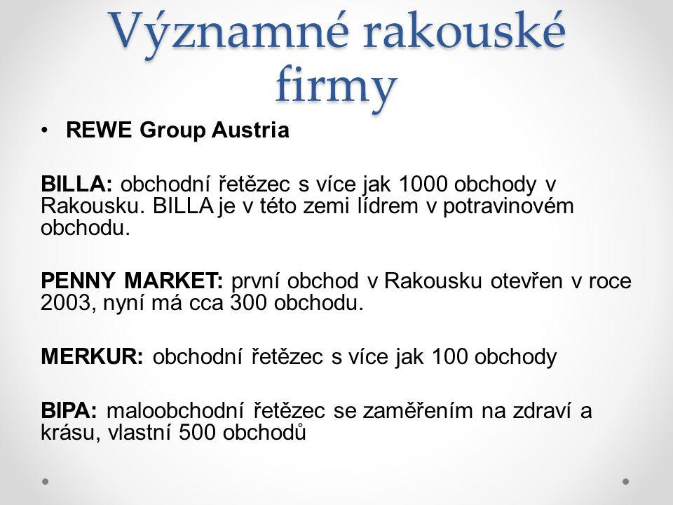Významné rakouské firmy REWE Group Austria BILLA: obchodní řetězec s více jak 1000 obchody v Rakousku.