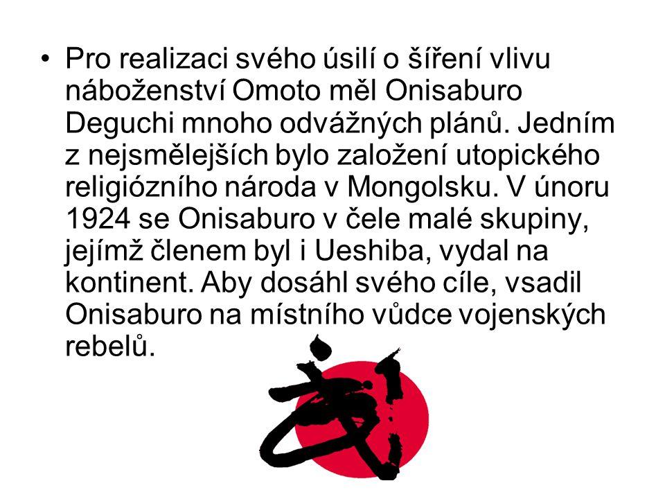 Pro realizaci svého úsilí o šíření vlivu náboženství Omoto měl Onisaburo Deguchi mnoho odvážných plánů. Jedním z nejsmělejších bylo založení utopickéh