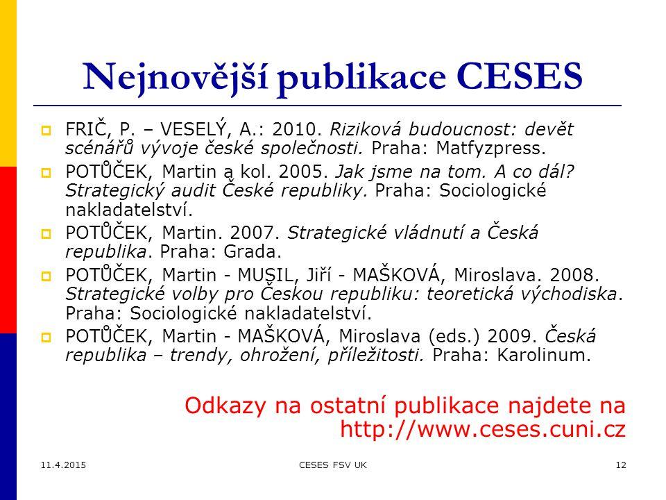 11.4.2015CESES FSV UK12 Nejnovější publikace CESES  FRIČ, P.