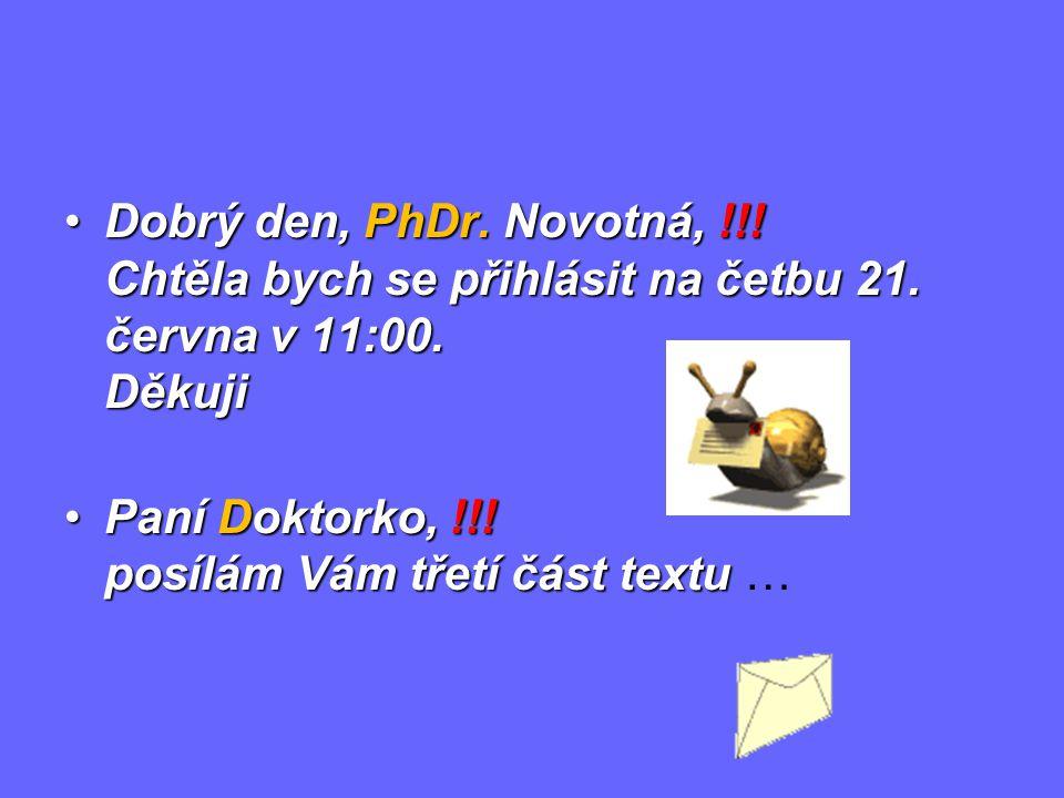 Dobrý den, PhDr. Novotná, !!! Chtěla bych se přihlásit na četbu 21. června v 11:00. DěkujiDobrý den, PhDr. Novotná, !!! Chtěla bych se přihlásit na če