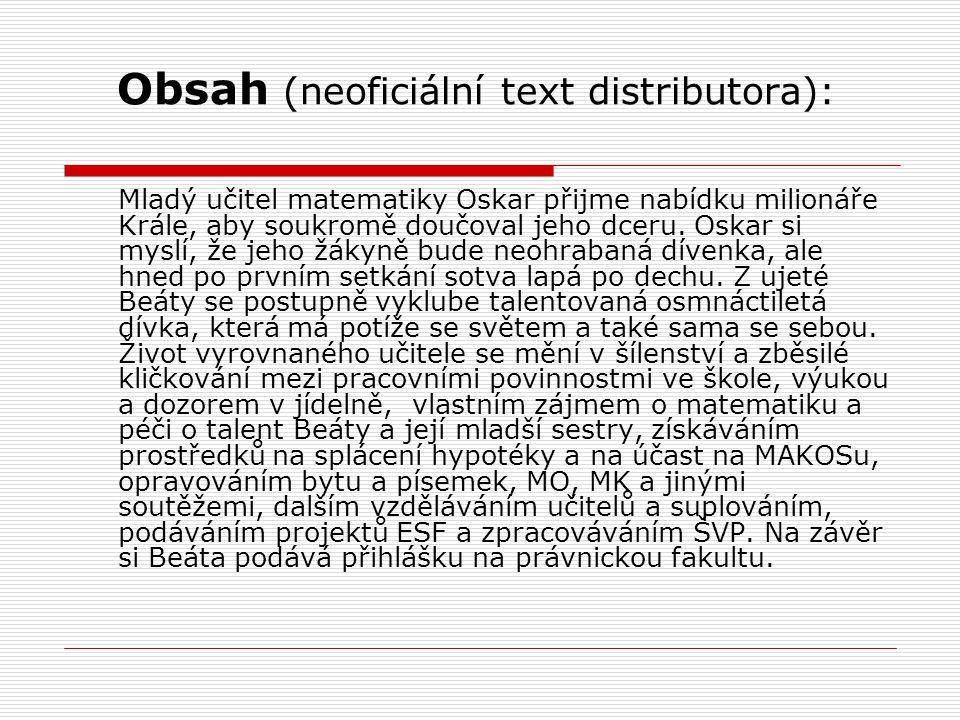 Obsah (neoficiální text distributora): Mladý učitel matematiky Oskar přijme nabídku milionáře Krále, aby soukromě doučoval jeho dceru. Oskar si myslí,