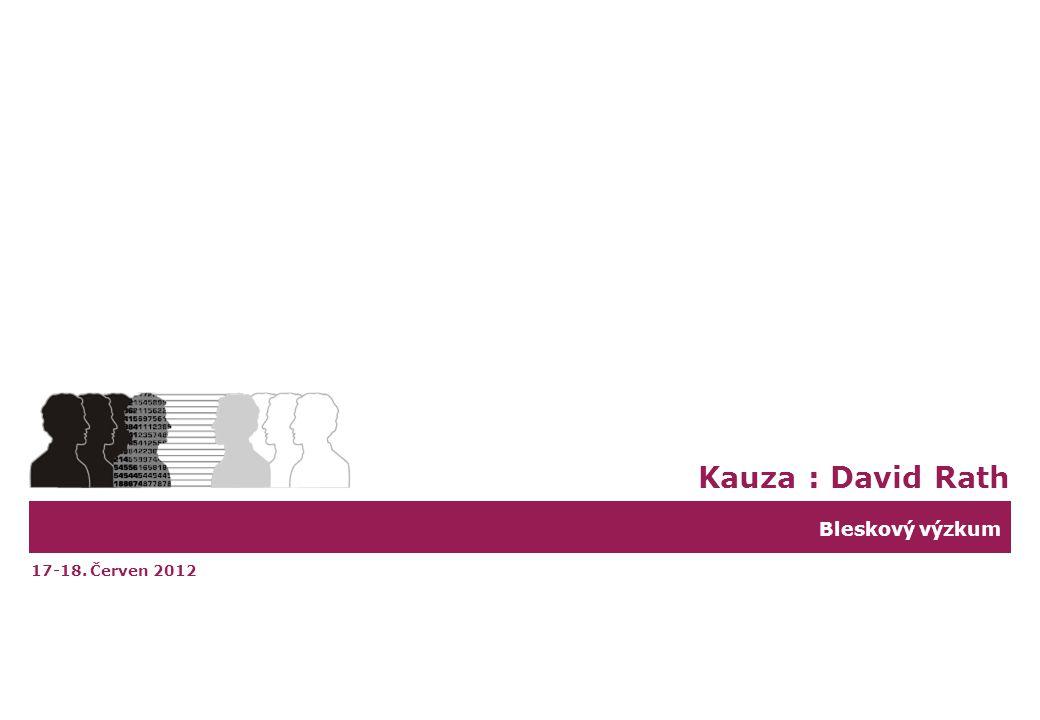 Bleskový výzkum Kauza : David Rath 17-18. Červen 2012