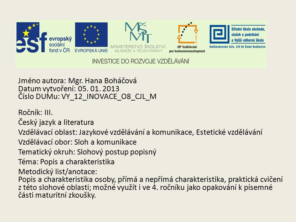 Jméno autora: Mgr. Hana Boháčová Datum vytvoření: 05.
