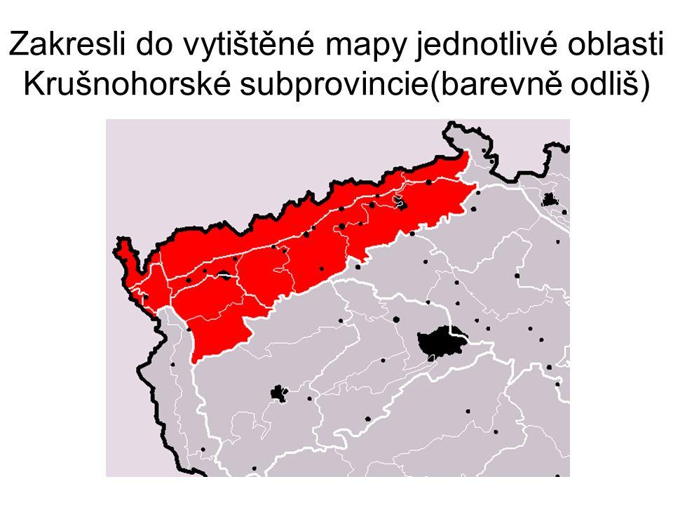 Zakresli do vytištěné mapy jednotlivé oblasti Krušnohorské subprovincie(barevně odliš)