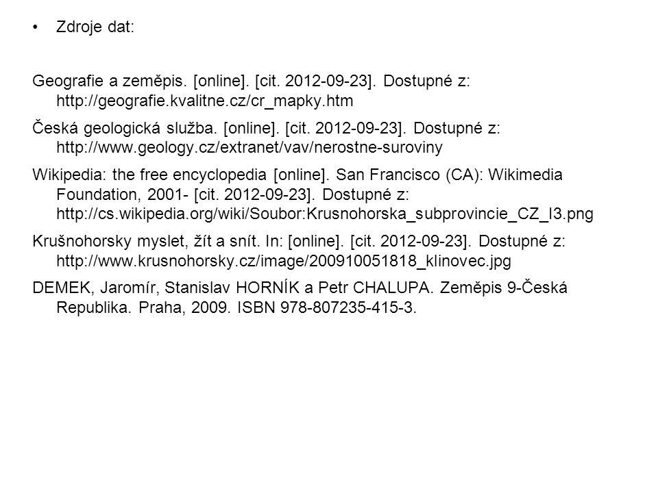 Zdroje dat: Geografie a zeměpis. [online]. [cit. 2012-09-23]. Dostupné z: http://geografie.kvalitne.cz/cr_mapky.htm Česká geologická služba. [online].