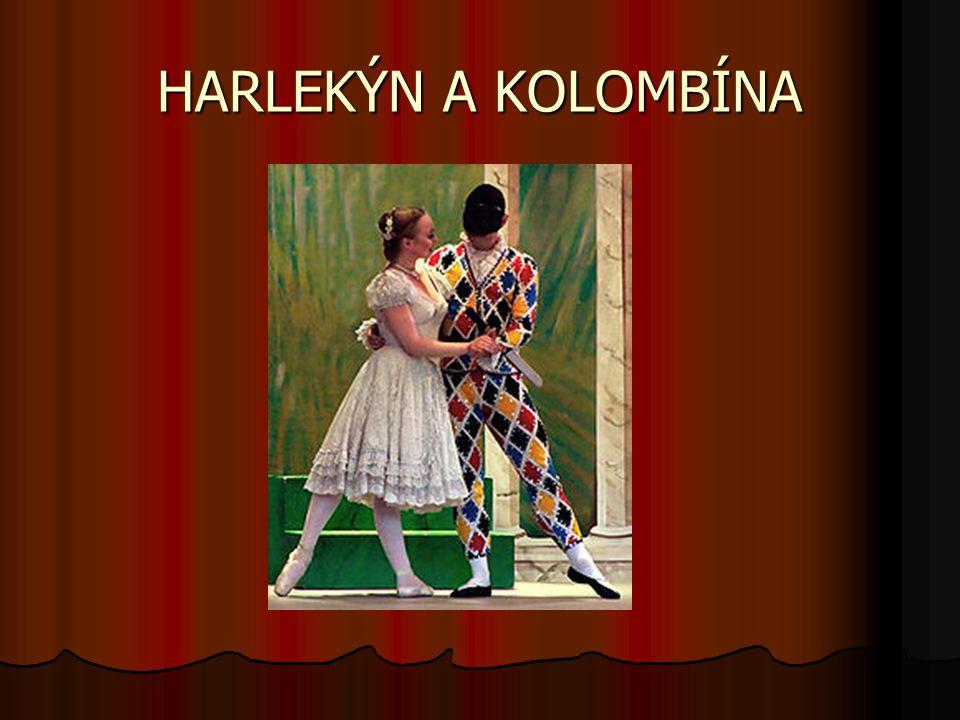 KOLOMBÍNA (ZANNI) Je služka zaměstnaná u pana Pantalona, stará se o jeho dceru.