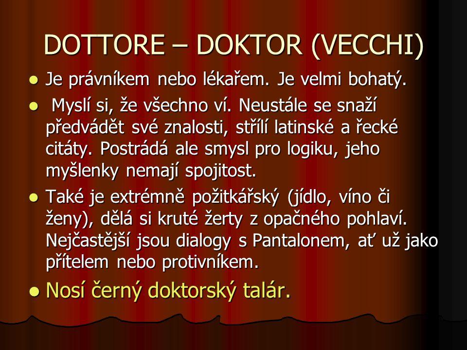 DOTTORE – DOKTOR (VECCHI) Je právníkem nebo lékařem.