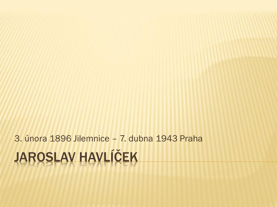 3. února 1896 Jilemnice – 7. dubna 1943 Praha