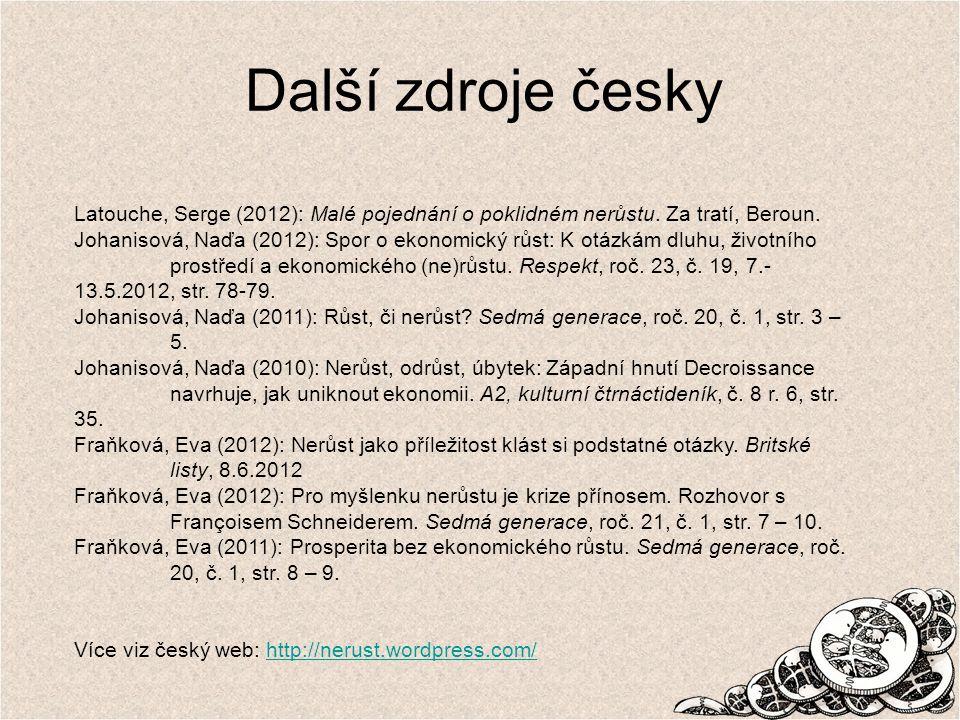 Další zdroje česky Latouche, Serge (2012): Malé pojednání o poklidném nerůstu.