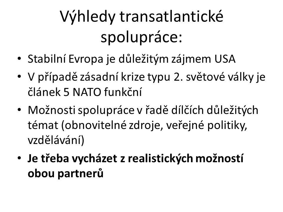Výhledy transatlantické spolupráce: Stabilní Evropa je důležitým zájmem USA V případě zásadní krize typu 2.