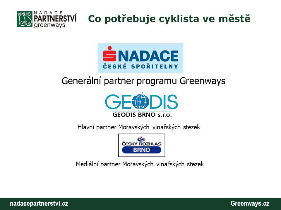 nadacepartnerstvi.cz Greenways.cz Co potřebuje cyklista ve městě Generální partner programu Greenways Hlavní partner Moravských vinařských stezek Medi