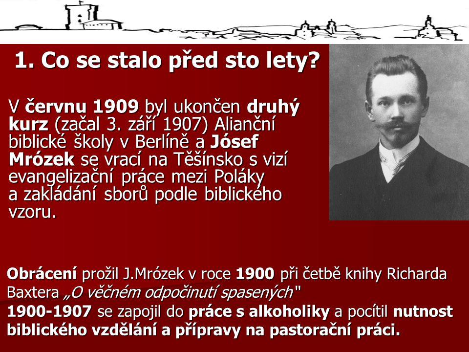 1.Co se stalo před sto lety. V červnu 1909 byl ukončen druhý kurz (začal 3.