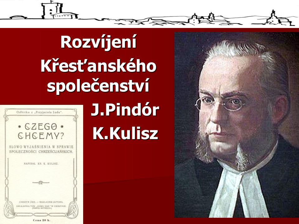 Rozvíjení Křesťanského společenství J.Pindór J.Pindór K.Kulisz K.Kulisz