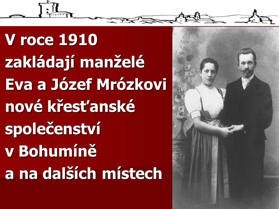 V roce 1910 zakládají manželé Eva a Józef Mrózkovi nové křesťanské společenství v Bohumíně a na dalších místech