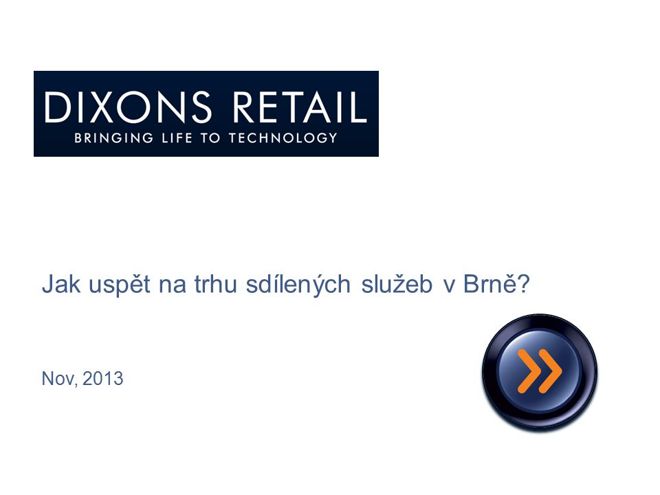 November 20121 Jak uspět na trhu sdílených služeb v Brně? Nov, 2013