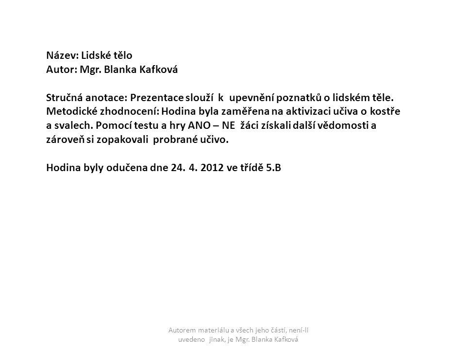 5. ROČNÍK Autorem materiálu a všech jeho částí, není-li uvedeno jinak, je Mgr. Blanka Kafková