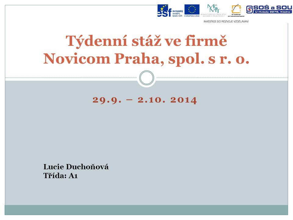 29.9. – 2.10. 2014 Lucie Duchoňová Třída: A1 Týdenní stáž ve firmě Novicom Praha, spol. s r. o.