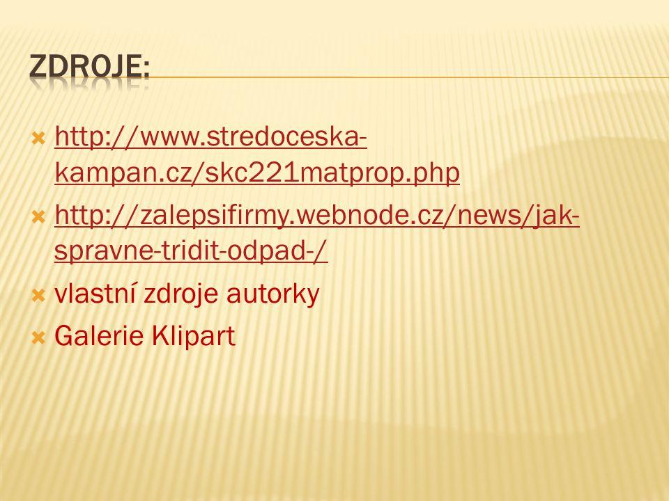  http://www.stredoceska- kampan.cz/skc221matprop.php http://www.stredoceska- kampan.cz/skc221matprop.php  http://zalepsifirmy.webnode.cz/news/jak- spravne-tridit-odpad-/ http://zalepsifirmy.webnode.cz/news/jak- spravne-tridit-odpad-/  vlastní zdroje autorky  Galerie Klipart